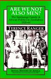 Are We Not Also Men?, Terence O. Ranger, 0435089773