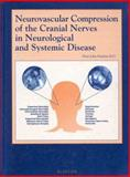 Neurovascular Compression of the Cranial Nerves in Neurological and Systemic Disease, , 0444829776