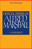 Official Papers of Alfred Marshall : A Supplement, Marshall, Alfred, 0521119774