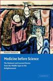 Medicine Before Science : The Business of Medicine from the Middle Ages to the Enlightenment, French, Roger, 0521809770