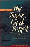 Sent to the River God Forgot, Jim Walton and Janice Walton, 084235977X