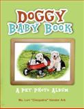 Doggy Baby Book, Lori Vander  Ark, 1478179775