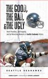 The Good, the Bad, and the Ugly Seattle Seahawks, Chris Cluff, 1572439777