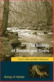 The Biology of Streams and Rivers, Giller, Paul S. and Malmqvist, Bjorn, 0198549776