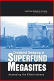 Sediment Dredging at Superfund Megasites : Assessing the Effectiveness, Committee on Sediment Dredging at Superfund Megasites, Board on Environmental Studies and Toxicology, Division on Earth and Life Studies, National Research Council, 0309109779
