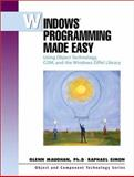 Windows Programming Made Easy : Using Object Technology, Com, and the Window Eiffel Library, Maughan, Glenn and Simon, Raphael, 0130289779
