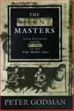 The Silent Masters - Latin Literature and Its Censors in the High Middle Ages, Godman, Peter, 0691009775