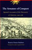 The Armature of Conquest : Spanish Accounts of the Discovery of America, 1492-1589, Bodmer, Beatriz P., 0804719772