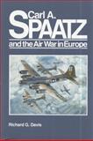 Carl A. Spaatz and the Air War in Europe, Richard G. Davis, 0912799773