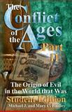 The Conflict of the Ages Student II the Origin of Evil in the World That Was, Michael Findley, 1499329776