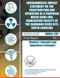 Environmental Impact Statement on the Construction and Operation of a Proposed Mixed Oxide Fuel Fabrication Facility at the Savannah River Site, South Carolina: Chapter 1 Through 8 and Appendices a Through E, U. S. Nuclear Commission, 1500139777