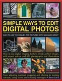 Simple Ways to Edit Digital Photos, Steve Luck, 1844769771