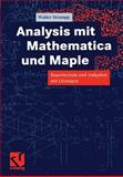 Analysis Mit Mathematica und Maple : Repetitorium und Aufgaben Mit Lösungen, Strampp, Walter, 3528069775