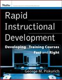 Rapid Training Development : Developing Training Courses Fast and Right, Piskurich, George M., 0470399775