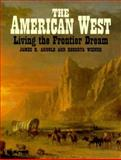 The American West, James A. Arnold and Roberta Wiener, 0811709779