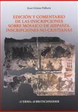 Edición y Comentario de Las Inscripciones Sobre Mosaico de Hispania : Inscripciones No Cristianas, Gómez Pallarès, Joan, 8870629775