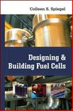 Designing and Building Fuel Cells, Spiegel, Colleen, 0071489770