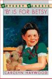 B Is for Betsy, Carolyn Haywood, 0152049770