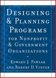 Designing and Planning Programs for Nonprofit and Government Organizations 9780470529775