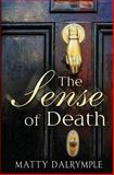 The Sense of Death, Matty Dalrymple, 0615919774