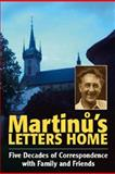 Martinu's Letters Home : Five Decades of Correspondence with Family and Friends, Martinu, Bohuslav, 0907689779