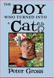 The Boy Who Turned into a Cat, Peter Gross, 1469159775