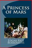 A Princess of Mars, Edgar Rice Burroughs, 1482309777