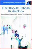 Healthcare Reform in America, Michael R. Kronenfeld and Jennie Jacobs Kronenfeld, 1576079775