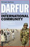 Darfur and the International Community : The Challenges of Conflict Resolution in Sudan, Barltrop, Richard, 1845119770