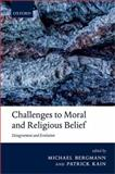 Challenges to Moral and Religious Belief : Disagreement and Evolution, , 0199669775