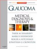 Glaucoma Volume 1: Medical Diagnosis and Therapy Vol. 1 : Expert Consult - Online and Print, Shaarawy, Tarek M. and Crowston, Jonathan G., 0702029777