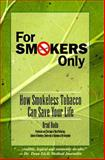 For Smokers Only, Brad Rodu, 0945819773