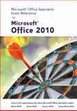 Microsoft Certified Application Specialist Exam Reference for Microsoft Office 2010, Course Technology, 1111969779