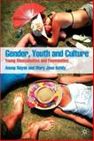 Gender, Youth and Culture : Young Masculinities and Femininities, Nayak, Anoop and Kehily, Mary Jane, 1403949778