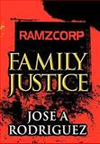 Family Justice, Jose A. Rodriguez, 1462669778