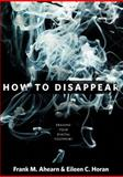 How to Disappear, Eileen C. Horan and Frank M. Ahearn, 1599219778