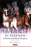 The Realm of St Stephen : A History of Medieval Hungary, 895-1526, Engel, Pál, 185043977X