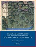 Space, Place and Ornament : The Function of Landscape in Franco-Flemish Manuscript Illumination, Goehring, Margaret, 2503529771