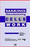 Making Manufacturing Cells Work, Nyman, Lee R., 0070479771