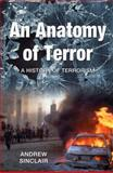 An Anatomy of Terror : The History of Terrorism, Andrew Sinclair, 0333989775