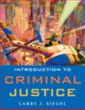 Introduction to Criminal Justice, Siegel, Larry J. and Senna, Joseph J., 0495599778