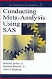 Conducting Meta-Analysis Using SAS, Arthur, Winfred and Bennett, Winston, 0805839771