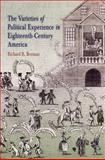 The Varieties of Political Experience in Eighteenth-Century America, Beeman, Richard R., 0812219775