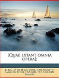 Quae Extant Omnia Opera, Ovid and Jean Augustin Amar Du Rivier, 1149509775