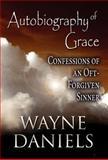 Autobiography of Grace, Wayne Daniels, 1462659772