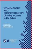 Women, Work and Computerization : Charting a Course to the Future, , 1475769776