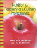 Nutrition for Foodservice and Culinary Professionals, Drummond, Karen Eich and Brefere, Lisa M., 047141977X