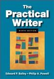 The Practical Writer, Bailey, Edward P. and Powell, Philip A., 0495899771
