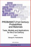 Probamat - 21st Century : Probabilities and Materials: Tests, Models and Applications for the 21st Century, , 0792349776