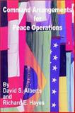 Command Arrangements for Peace Operations, Alberts, David S. and Hayes, Richard E., 0898759773